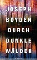 Joseph Boyden: Durch dunkle Wälder