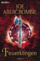 Joe Abercrombie: Feuerklingen