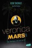 Jennifer Graham, Rob Thomas: Veronica Mars - Zwei Vermisste sind zwei zu viel