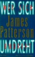 James Patterson: Wer sich umdreht