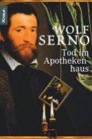 Wolf Serno: Tod im Apothekenhaus