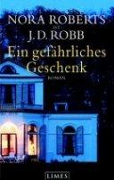 Nora Roberts: Ein gefährliches Geschenk