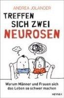 Andrea Jolander: Treffen sich zwei Neurosen