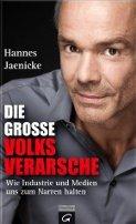 Hannes Jaenicke: Die große Volksverarsche