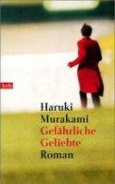 Haruki Murakami: Gefährliche Geliebte