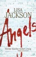 Lisa Jackson: Angels - Meine Rache währt ewig