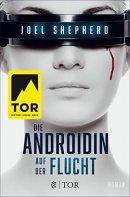 Joel Shepherd: Die Androidin - Auf der Flucht