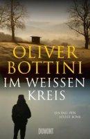 Oliver Bottini: Im weissen Kreis