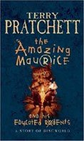 Terry Pratchett: The Amazing Maurice and His Educated Rodents