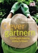 Pippa Greenwood: Clever gärtnern