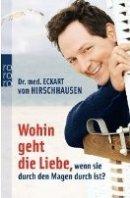 Eckart von Hirschhausen: Wohin geht die Liebe, wenn sie durch den Magen durch ist?