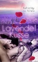 Felicity La Forgia, Corinna Vexborg, Nicole Wellemin: Lavendelküsse