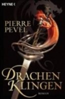 Pierre Pevel: Drachenklingen