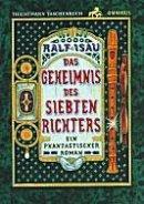 Ralf Isau: Das Geheimnis des siebten Richters