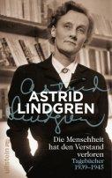 Astrid Lindgren: Die Menschheit hat den Verstand verloren