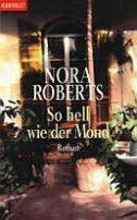 Nora Roberts: So hell wie der Mond