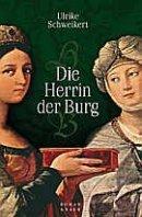 Ulrike Schweikert: Die Herrin der Burg