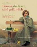 Stefan Bollmann: Frauen, die lesen, sind gefährlich