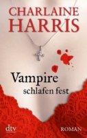 Charlaine Harris: Vampire schlafen fest