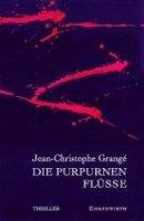 Jean-Christophe Grangé: Die purpurnen Flüsse