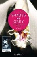 E. L. James: Shades of Grey - Gefährliche Liebe