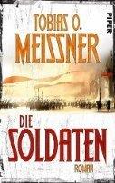 Tobias O. Meißner: Die Soldaten