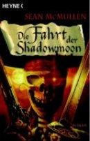 Sean McMullen: Die Fahrt der Shadowmoon