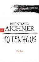 Bernhard Aichner: Totenhaus