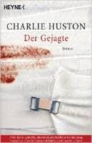 Charlie Huston: Der Gejagte