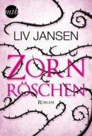 Liv Jansen: Zornröschen