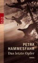 Petra Hammesfahr: Das letzte Opfer