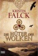 Kristin Falck: Die Hüter der Wolken