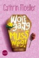 Cathrin Moeller: Wolfgang muss weg!