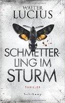 Walter Lucius: Schmetterling im Sturm