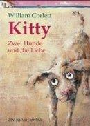 William Corlett: Kitty. Zwei Hunde und die Liebe