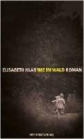 Elisabeth Klar: Wie im Wald