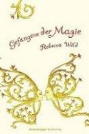 Rebecca Wild: Gefangene der Magie