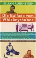Julian Rubinstein: Die Ballade vom Whiskey-Räuber
