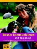 Anne Krüger: Besser kommunizieren mit dem Hund