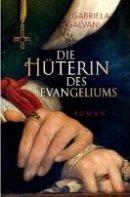 Gabriela Galvani: Die Hüterin des Evangeliums