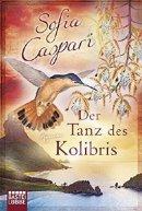 Sofia Caspari: Der Tanz des Kolibris
