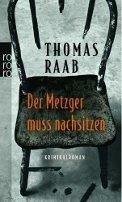 Thomas Raab: Der Metzger muss nachsitzen