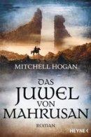 Mitchell Hogan: Das Juwel von Mahrusan