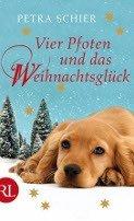Petra Schier: Vier Pfoten und das Weihnachtsglück