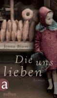 Jenna Blum: Die uns lieben