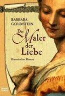 Barbara Goldstein: Der Maler der Liebe