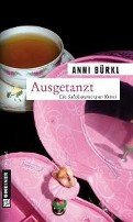 Anni Bürkl: Ausgetanzt