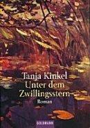 Tanja Kinkel: Unter dem Zwillingsstern