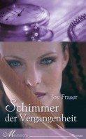 Joy Fraser: Schimmer der Vergangenheit