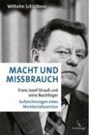 Wilhelm Schlötterer: Macht und Missbrauch